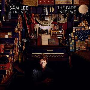 Sam Lee - The Fade In Time