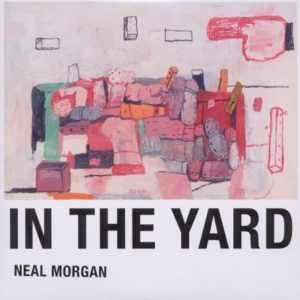 Neal Morgan - In The Yard