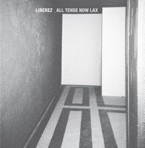 Libirez - All Tense Now Lax