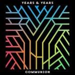 Years & Years – Communion