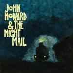 John Howard & The Night Mail – John Howard & The Night Mail