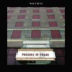 Metric – Pagans In Vegas
