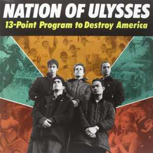 Nation of Ulysses - 13-Point Program To Destroy America