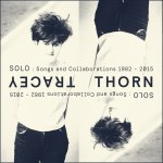 Tracey Thorn – SOLO: Songs and Collaborations 1982-2015
