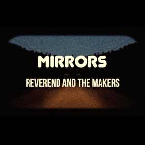 Reverend And The Makers - Mirrors