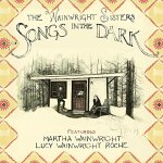 The Wainwright Sisters – Songs In The Dark