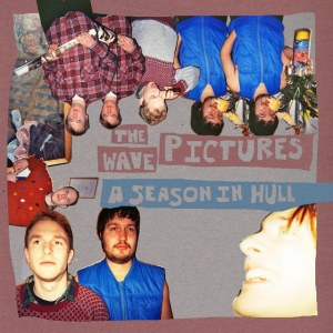 The Wave Pictures - A Season In Hull