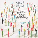 Steve Mason – Meet The Humans