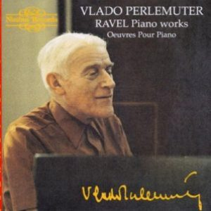 Ravel - Complete Piano Works, Vlado Perlemuter