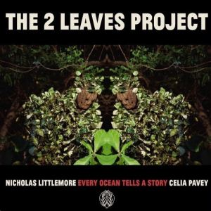 The 2 Leaves Project - Every Ocean Tells A Story