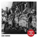 Luke Haines – Smash The System