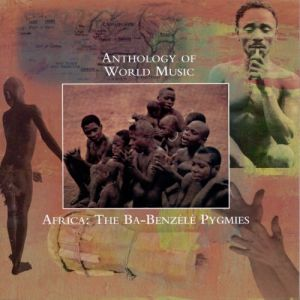 The Ba-Benzele Pygmies - Anthology of World Music Africa