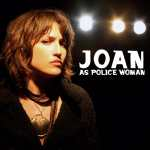 Joan As Police Woman – Real Life