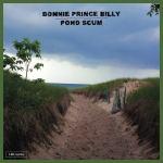 Bonnie Prince Billy – Pond Scum