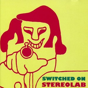 Stereolab - Switched On