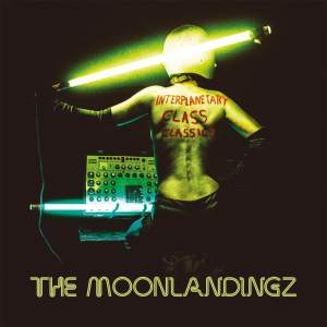 The Moonlandingz - Intergalactic Class Classics