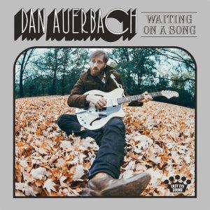 Dan Auerbach - Waiting On A Song