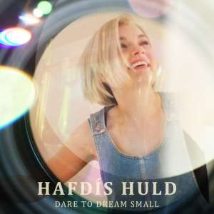 Hafdis Huld - Dare To Dream Small