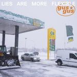 Gus Gus – Lies Are More Flexible