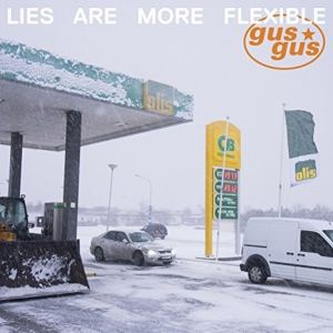 Gus Gus - Lies Are More Flexible