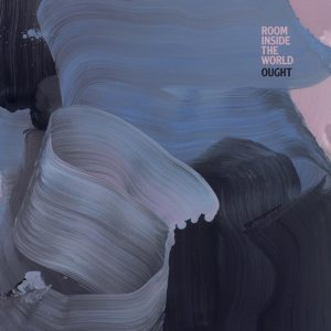 Ought - Room In The World