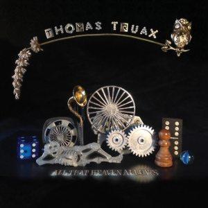 Thomas Truax - All That Heaven Allows