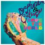 Daphne & Celeste – Daphne & Celeste Save The World