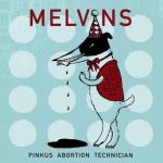 Melvins – Pinkus Abortion Technician