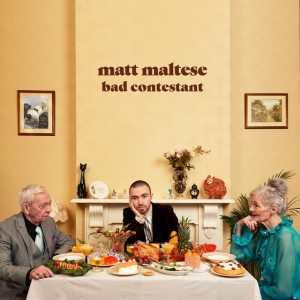 Matt Maltese - Bad Contestant