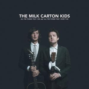 The Milk Carton Kids - All The Things I Did and All The Things That I Didn't Do