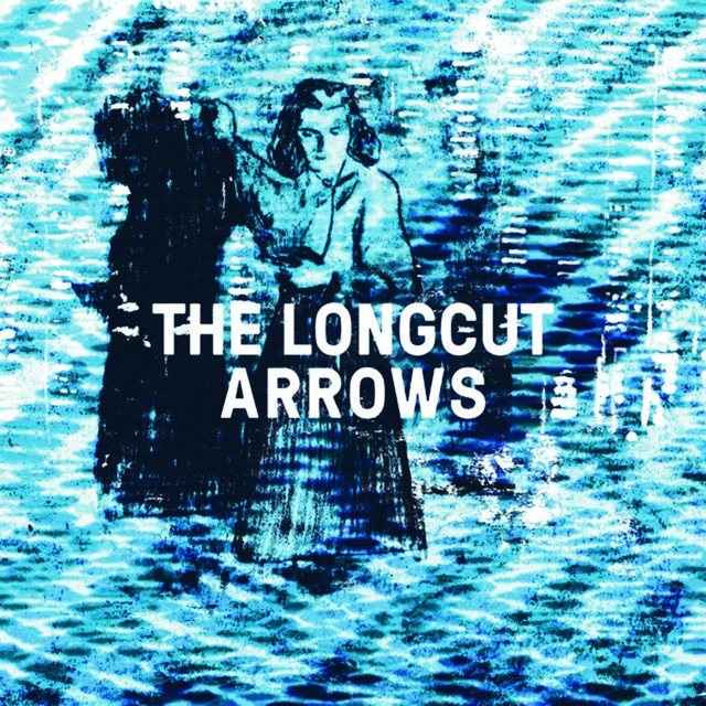 The Longcut - Arrows
