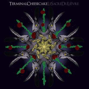 Terminal Cheesecake - Le Sacre Du Liévre