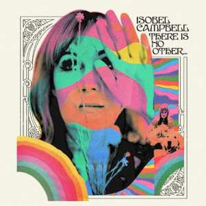Isobel Campbell - There Is No Other