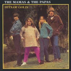 The Mamas And The Papas -  Hits Of Gold