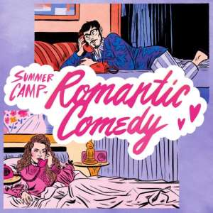 Summer Camp - Romantic Comedy