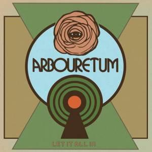 Arbouretum - Let It All In
