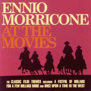 Ennio Morricone - At The Movies