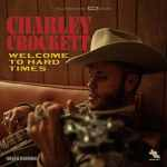 Charley Crockett – Welcome To Hard Times