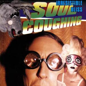 Soul Coughing - Irresistible Bliss