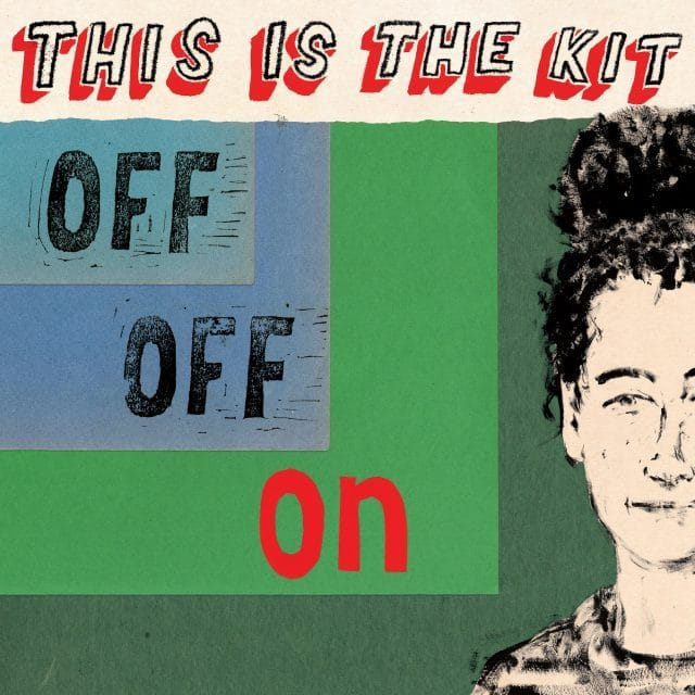 This Is The Kit - Off Off On   Album Reviews   musicOMH