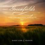 Barry Gibb – Greenfields: The Gibb Brothers Songbook Vol 1