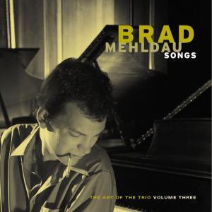 Brad Mehldau – Songs: The Art Of The Trio, Volume Three
