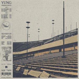 Yung  - Ongoing Dispute