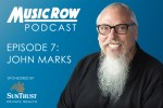 MusicRow Podcast Episode 7: John Marks