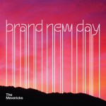 The Mavericks Set New Course With 'Brand New Day'