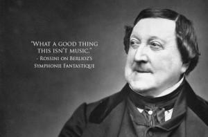 Rossini about Berlioz