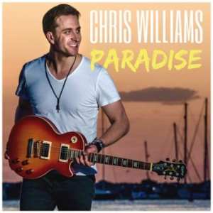 Chris Williams Releases New Feel Good Summer Single 'Paradise'