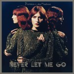 """Never Let Me Go"" by Florence and the Machine – The Song of the Week for 3/26/2012"