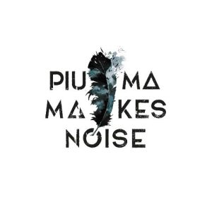 Piuma Makes Noise