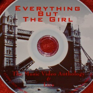 Everything But The Girl Music Video Anthology & Live (1 Hr. 30 Mins.)